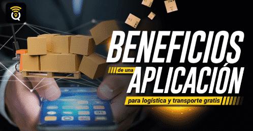 aplicacion-logistica-y-transporte-gratis-beneficios