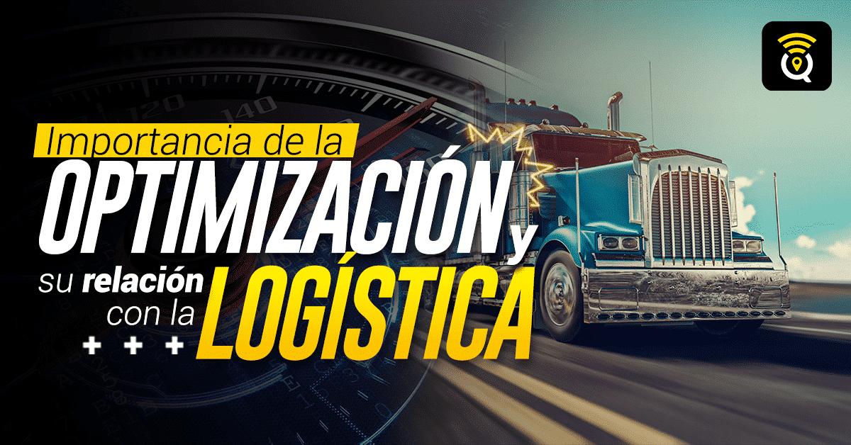 importancia-optimizacion-relacion-logistica